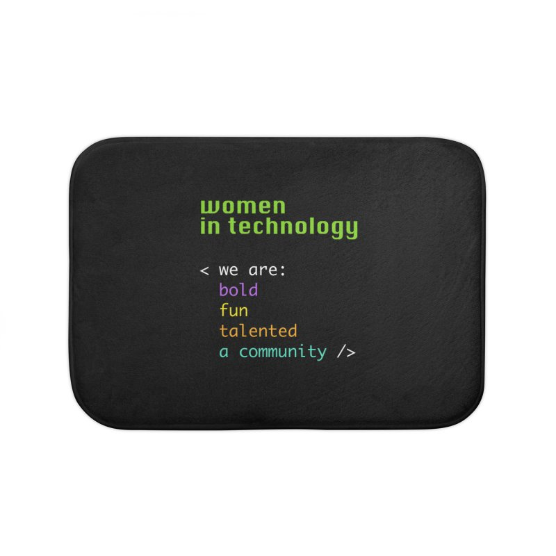Women in Technology - We are a community Home Bath Mat by Women in Technology Online Store
