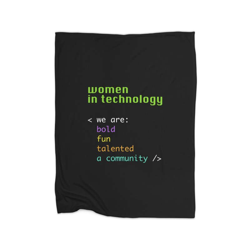 Women in Technology - We are a community Home Blanket by Women in Technology Online Store