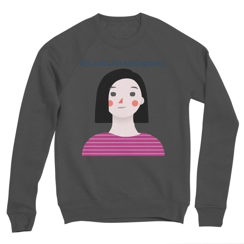 #ILookLikeAnEngineer with a female avatar Women's Sponge Fleece Sweatshirt by Women in Technology Online Store