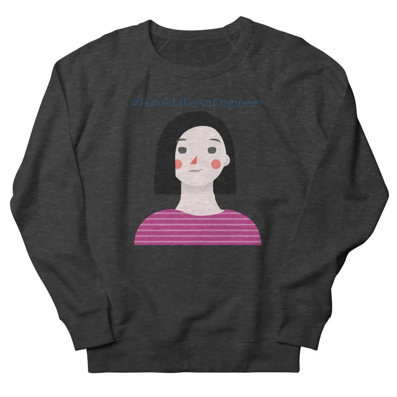 #ILookLikeAnEngineer with a female avatar Women's French Terry Sweatshirt by Women in Technology Online Store