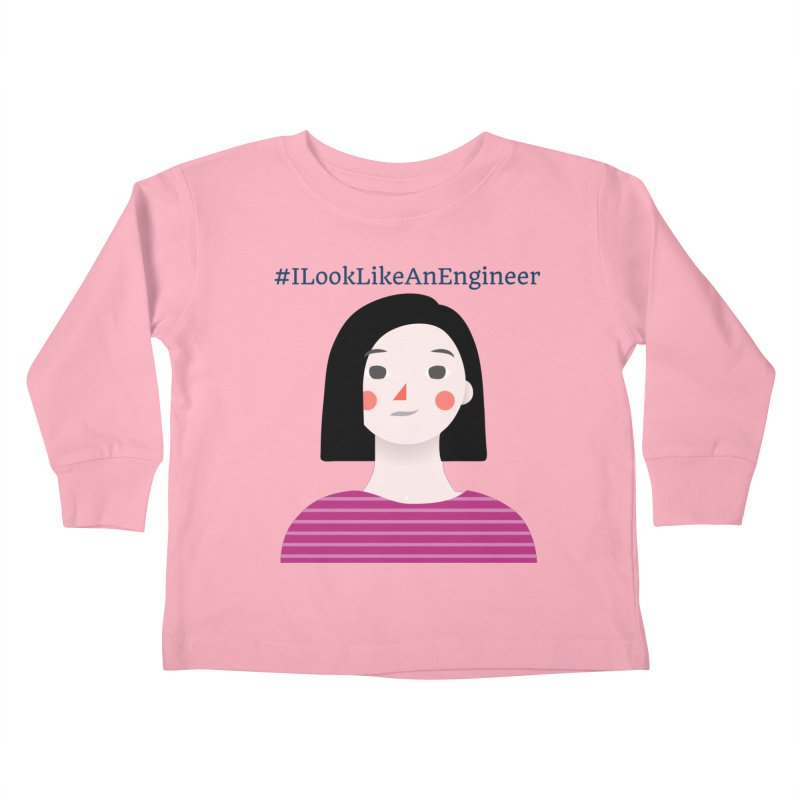 #ILookLikeAnEngineer with a female avatar Kids Toddler Longsleeve T-Shirt by Women in Technology Online Store