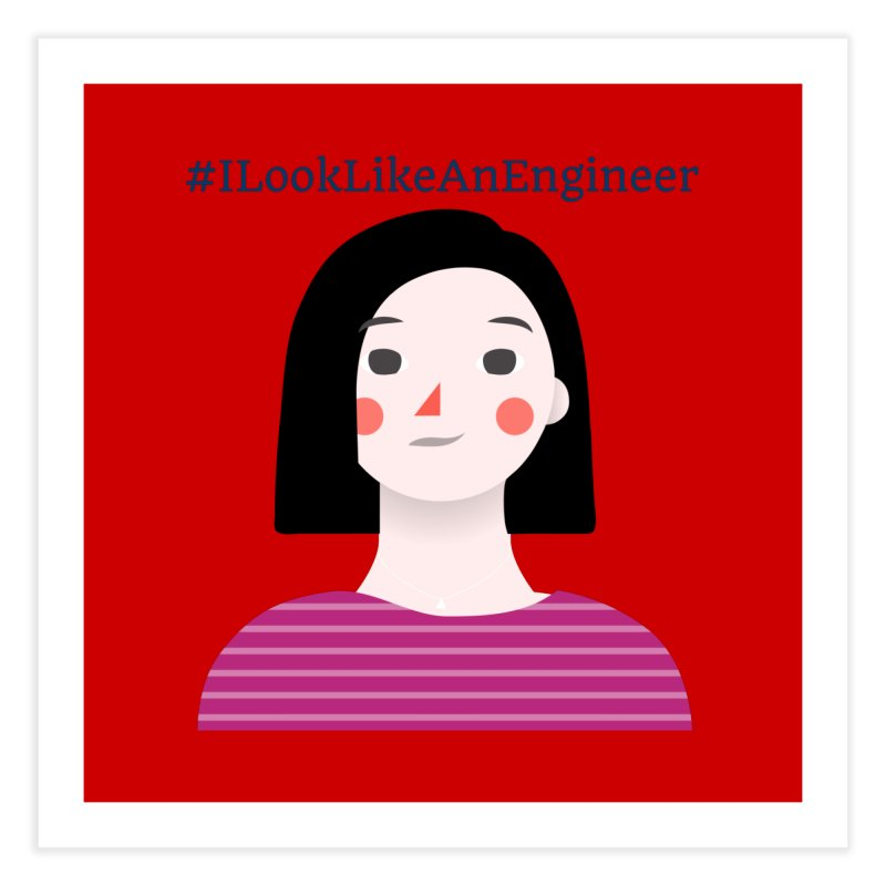 #ILookLikeAnEngineer with a female avatar Home Fine Art Print by Women in Technology Online Store