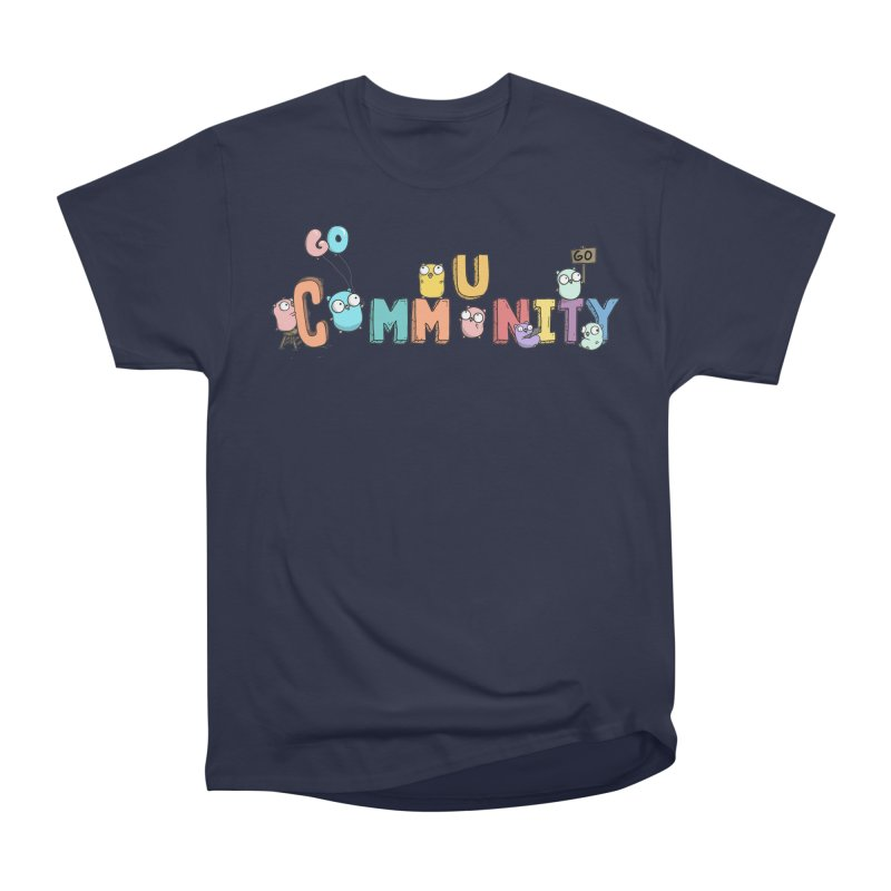 Go Community Women's Heavyweight Unisex T-Shirt by Women Who Go