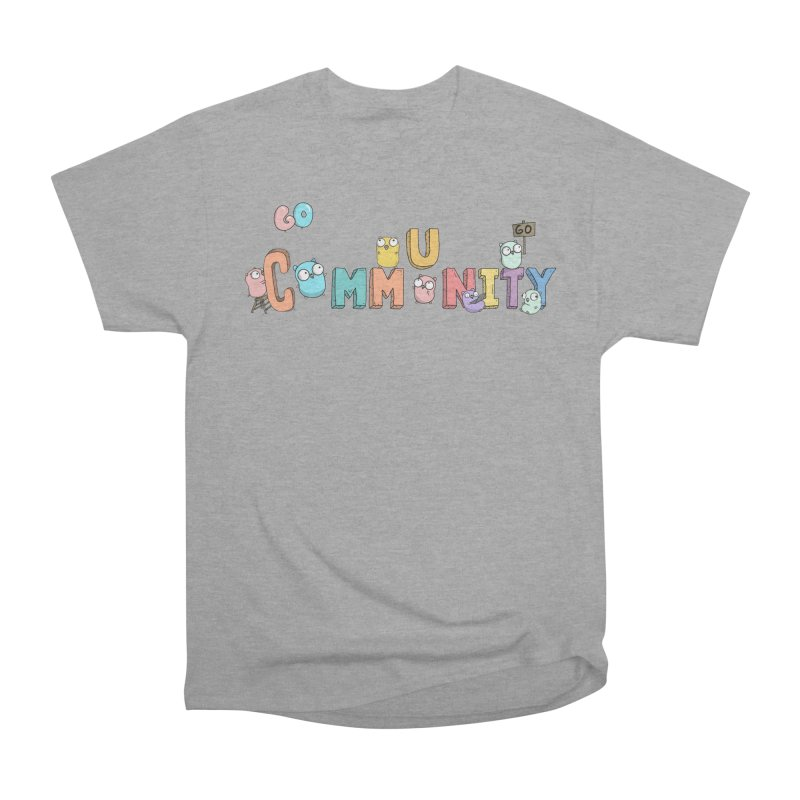 Go Community Women's Classic Unisex T-Shirt by Women Who Go