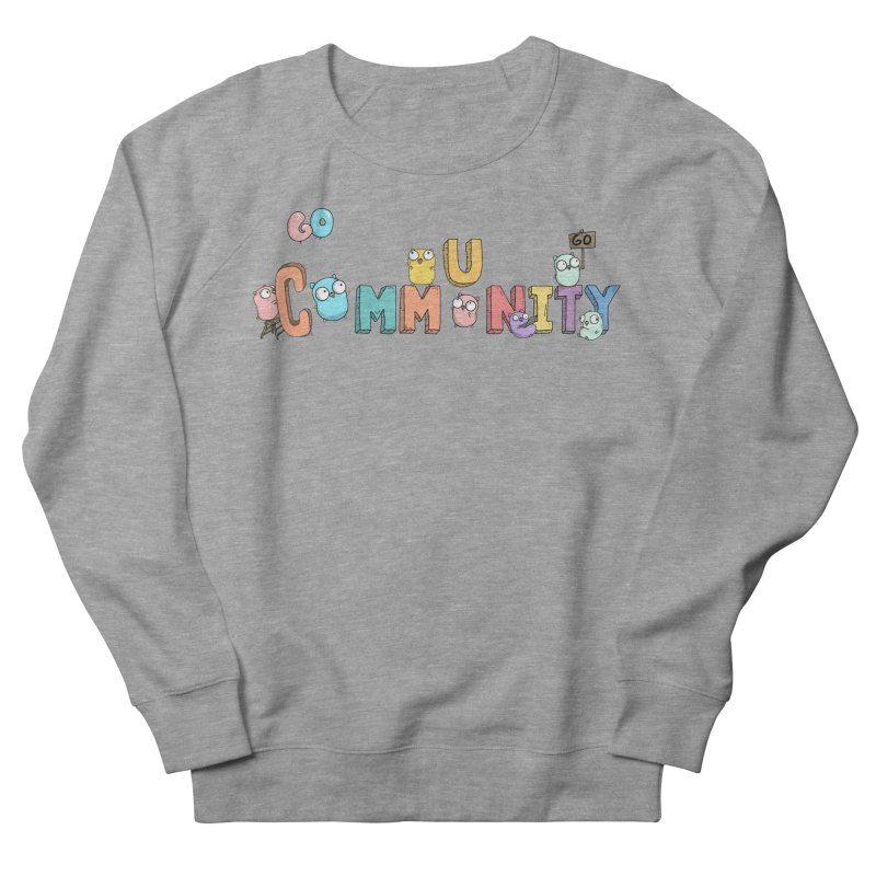Go Community Women's French Terry Sweatshirt by Women Who Go