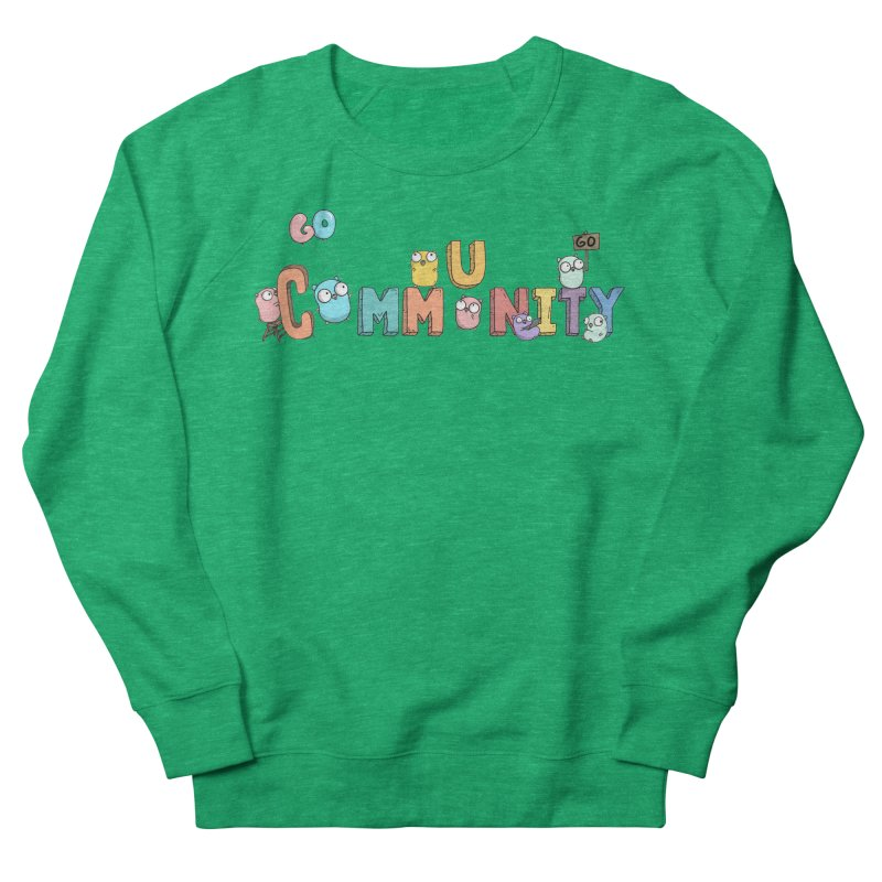Go Community Men's French Terry Sweatshirt by Women Who Go