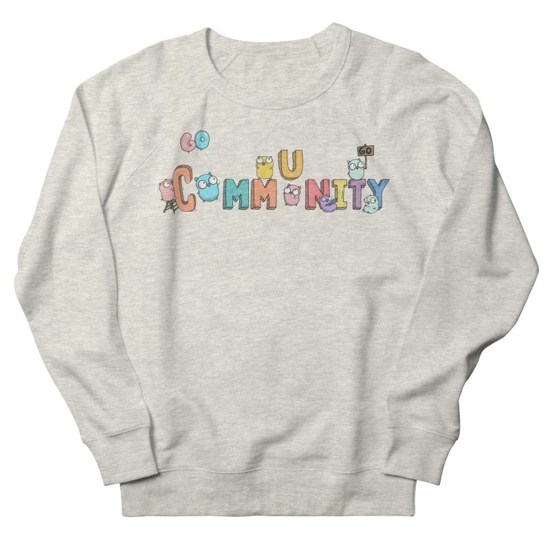 Go Community Men's French Terry Sweatshirt by Women Who Go