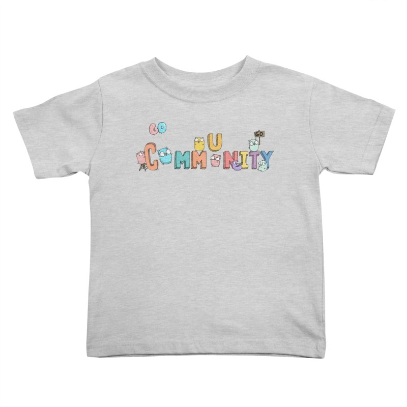 Go Community Kids Toddler T-Shirt by Women Who Go