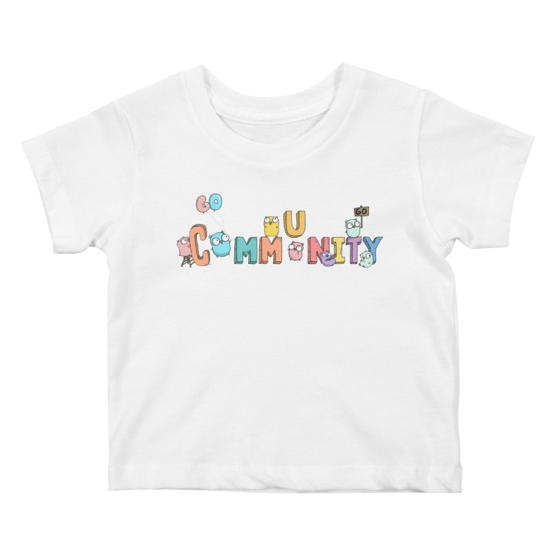 Go Community Kids Baby T-Shirt by Women Who Go