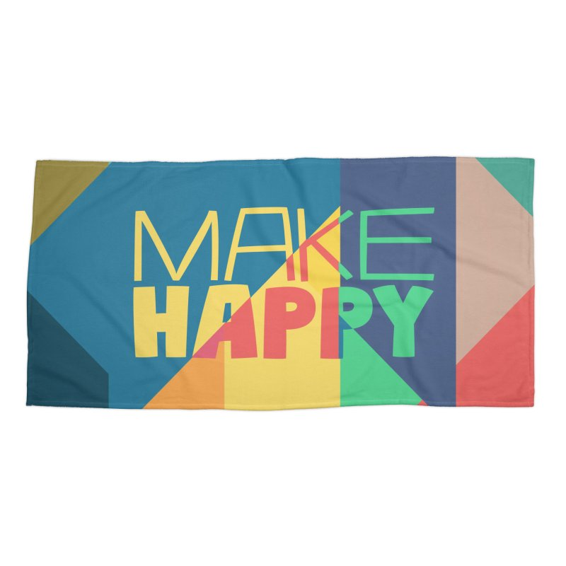 Make Happy Accessories Beach Towel by A Wonderful Shop of Wonderful Wonders