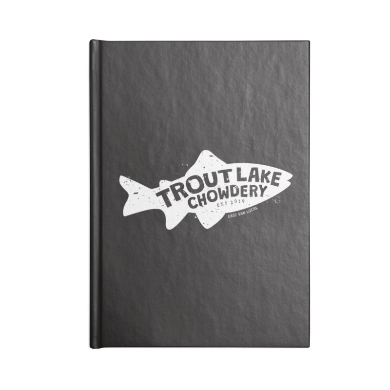 Trout Lake Chowdery Accessories Lined Journal Notebook by A Wonderful Shop of Wonderful Wonders