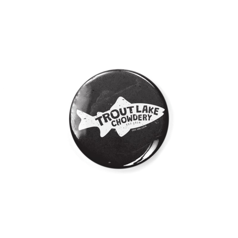 Trout Lake Chowdery Accessories Button by A Wonderful Shop of Wonderful Wonders