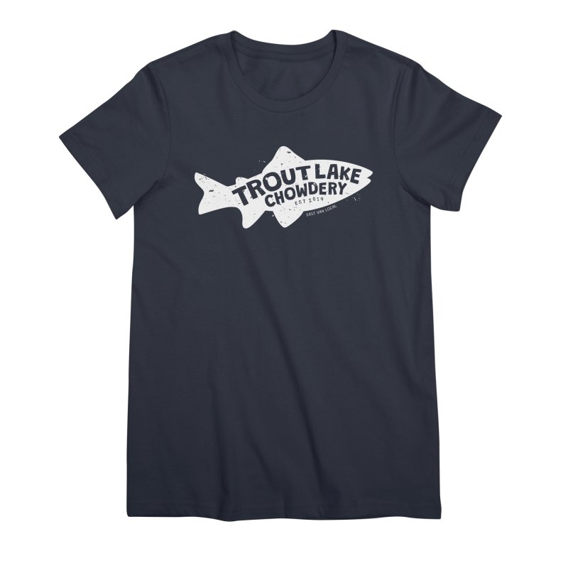 Trout Lake Chowdery Women's Premium T-Shirt by A Wonderful Shop of Wonderful Wonders