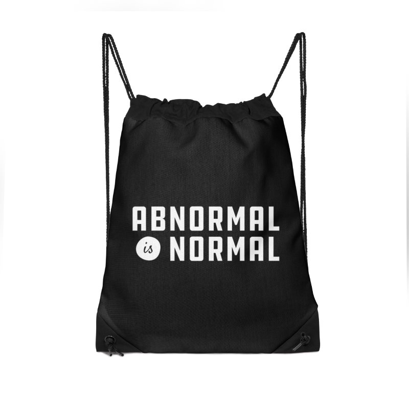 Abnormal is Normal Accessories Drawstring Bag Bag by A Wonderful Shop of Wonderful Wonders