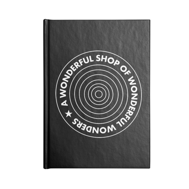 A Wonderful Shop of Wonderful Wonders Accessories Lined Journal Notebook by A Wonderful Shop of Wonderful Wonders