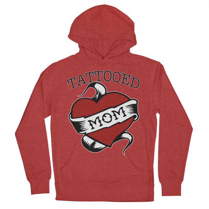 Tattooed Mom Women's French Terry Pullover Hoody by Wonderland Tattoo Studio's Artist Shop