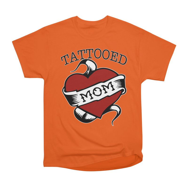 Tattooed Mom Women's Heavyweight Unisex T-Shirt by Wonderland Tattoo Studio's Artist Shop
