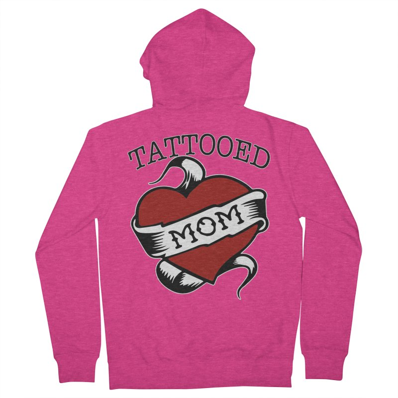 Tattooed Mom Women's French Terry Zip-Up Hoody by Wonderland Tattoo Studio's Artist Shop