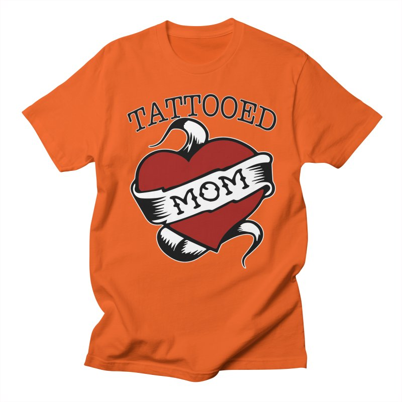 Tattooed Mom Women's Regular Unisex T-Shirt by Wonderland Tattoo Studio's Artist Shop