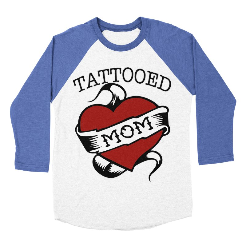 Tattooed Mom Women's Baseball Triblend T-Shirt by Wonderland Tattoo Studio's Artist Shop