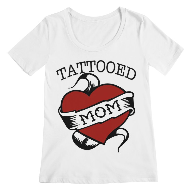 Tattooed Mom Women's Regular Scoop Neck by Wonderland Tattoo Studio's Artist Shop