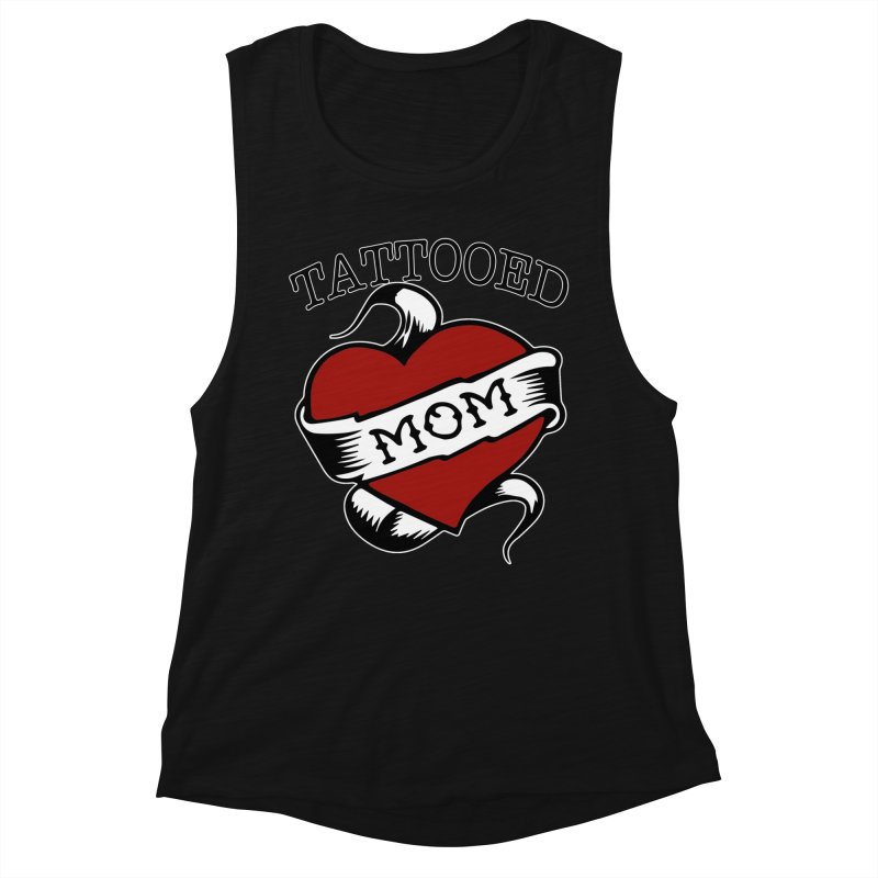 Tattooed Mom Women's Muscle Tank by Wonderland Tattoo Studio's Artist Shop