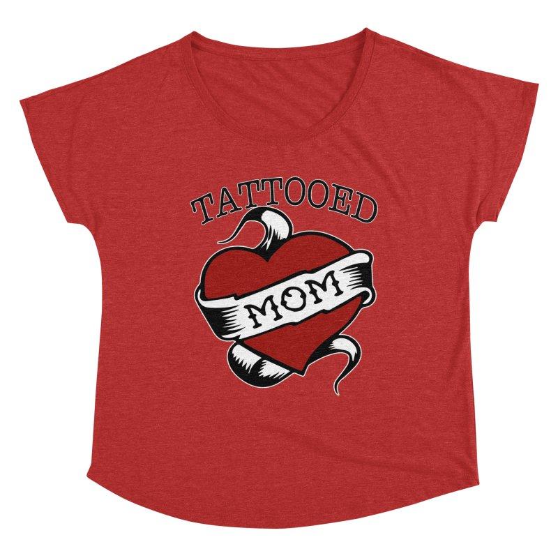 Tattooed Mom Women's Dolman Scoop Neck by Wonderland Tattoo Studio's Artist Shop
