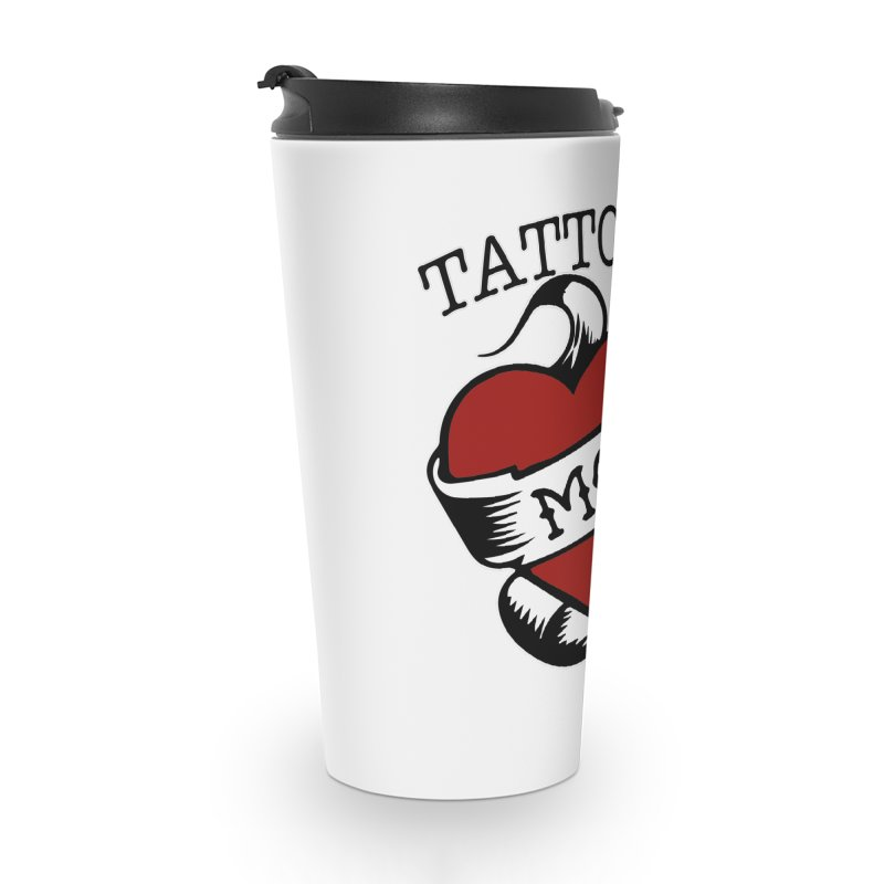 Tattooed Mom Accessories Travel Mug by Wonderland Tattoo Studio's Artist Shop