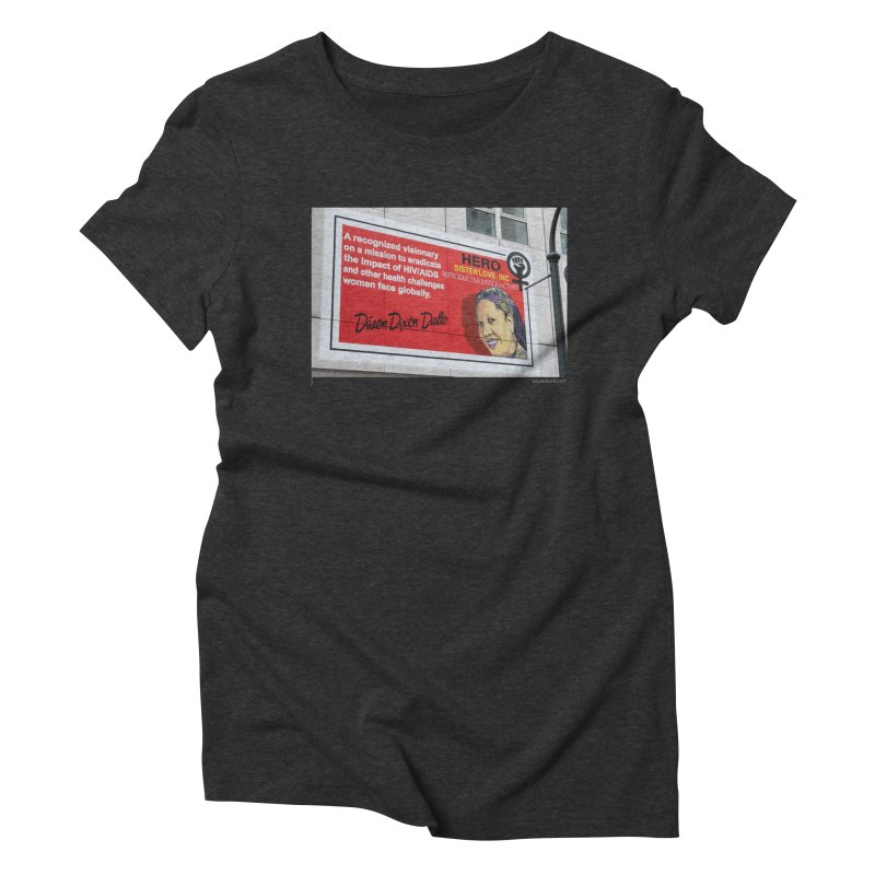 """The Loss Prevention Arts """"Intersectional Hero: Dázon"""" for WonderRoot's Off The Wall Women's Triblend T-Shirt by WonderRoot's Artist Shop"""