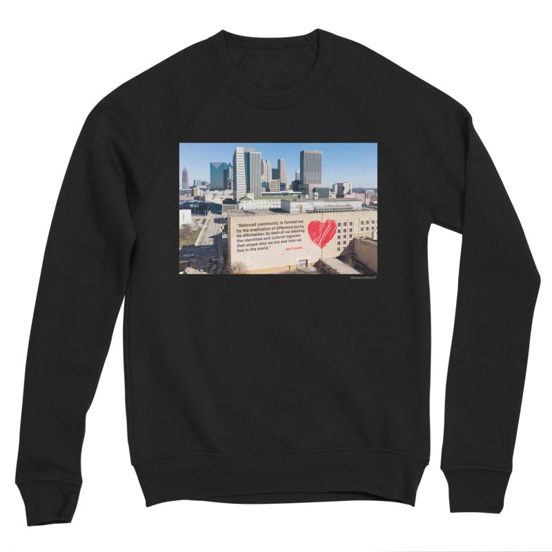 "The Loss Prevention Arts ""Beloved Community"" for WonderRoot's Off The Wall Women's Sponge Fleece Sweatshirt by WonderRoot's Artist Shop"