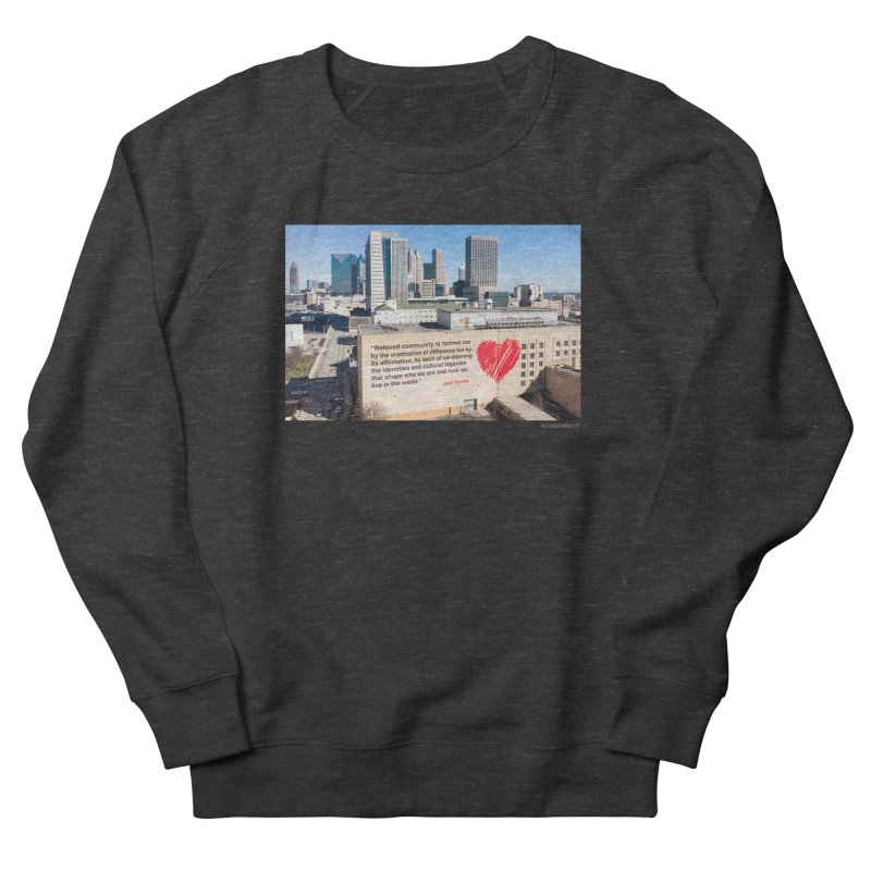 "The Loss Prevention Arts ""Beloved Community"" for WonderRoot's Off The Wall Women's French Terry Sweatshirt by WonderRoot's Artist Shop"