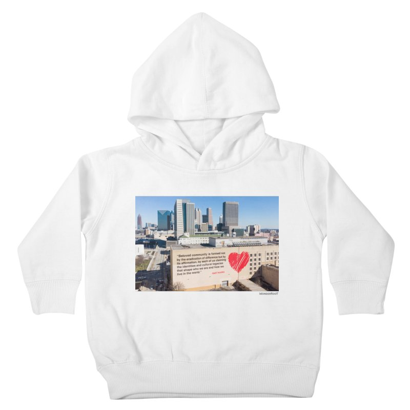 """The Loss Prevention Arts """"Beloved Community"""" for WonderRoot's Off The Wall Kids Toddler Pullover Hoody by WonderRoot's Artist Shop"""