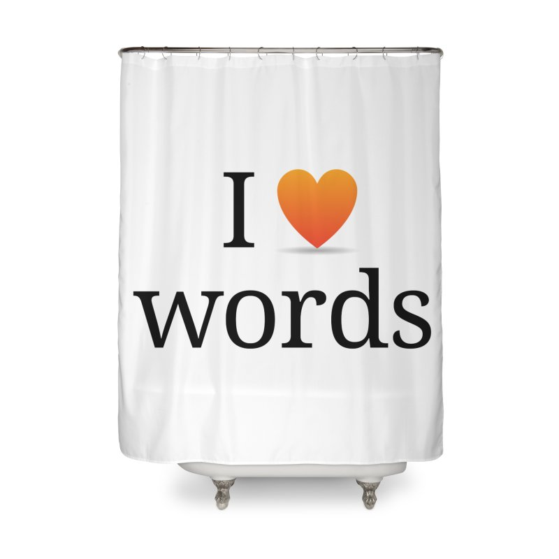 I ♡ words accessories Home Shower Curtain by wordnik's Artist Shop