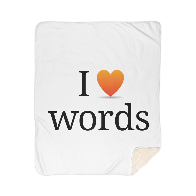 I ♡ words accessories Home Sherpa Blanket Blanket by wordnik's Artist Shop
