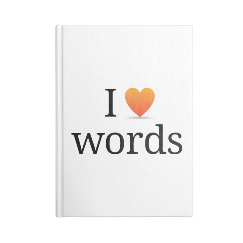 I ♡ words accessories Accessories Lined Journal Notebook by wordnik's Artist Shop