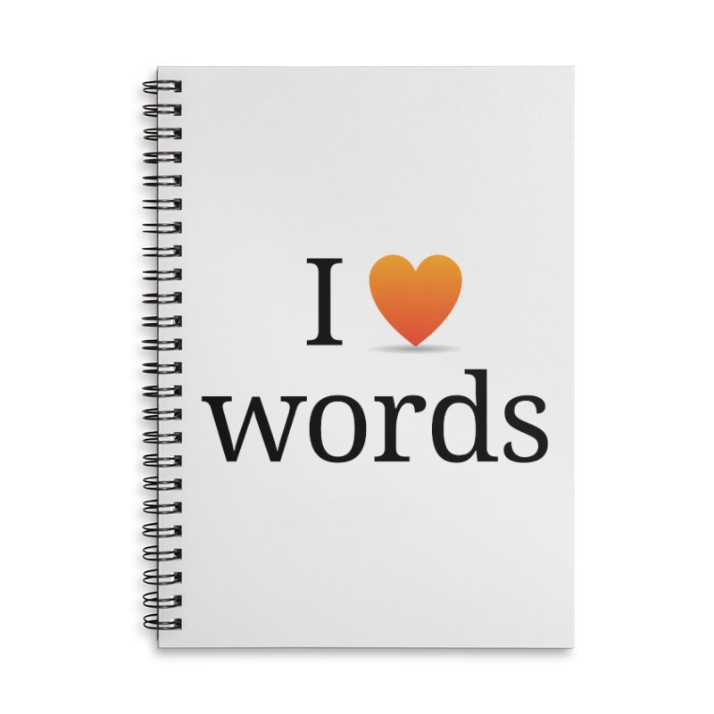 I ♡ words accessories Accessories Lined Spiral Notebook by wordnik's Artist Shop