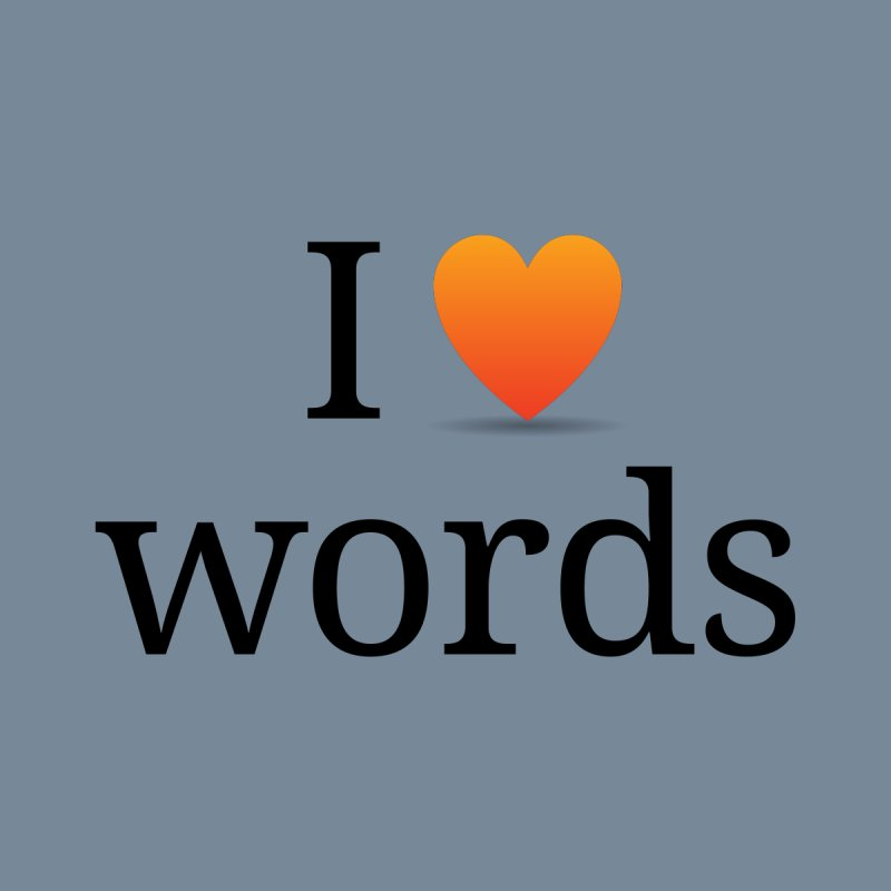 "The Wordnik ""I (heart) Words"" shirt None  by wordnik's Artist Shop"