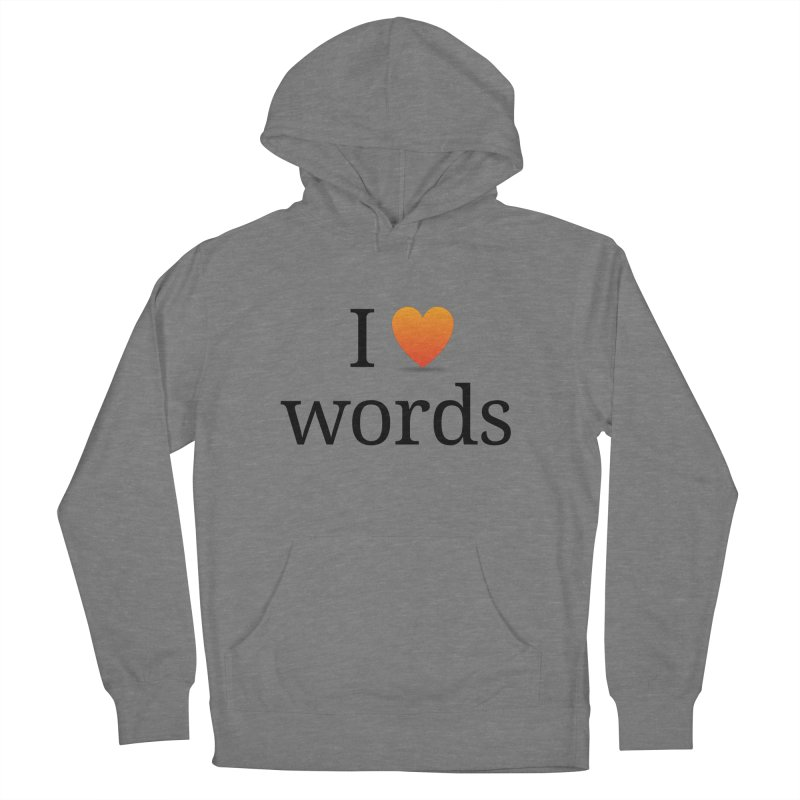 "The Wordnik ""I (heart) Words"" shirt Women's French Terry Pullover Hoody by wordnik's Artist Shop"