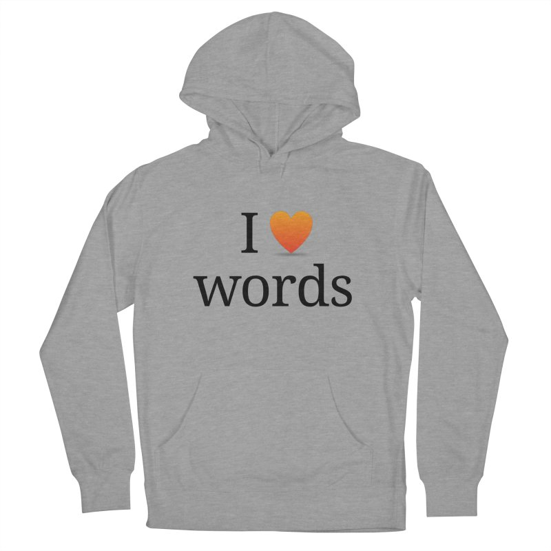 "The Wordnik ""I (heart) Words"" shirt Women's Pullover Hoody by wordnik's Artist Shop"