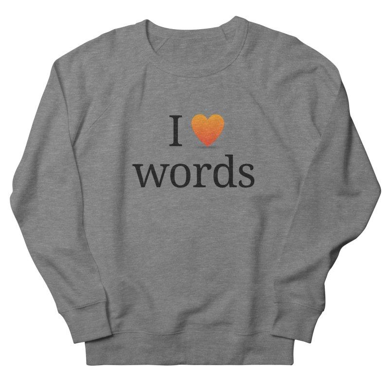"The Wordnik ""I (heart) Words"" shirt Women's French Terry Sweatshirt by wordnik's Artist Shop"