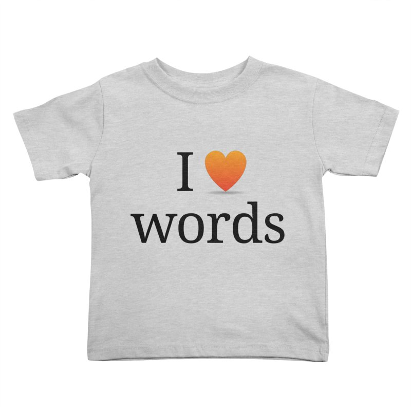 "The Wordnik ""I (heart) Words"" shirt Kids Toddler T-Shirt by wordnik's Artist Shop"