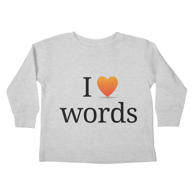 "The Wordnik ""I (heart) Words"" shirt Kids Toddler Longsleeve T-Shirt by wordnik's Artist Shop"