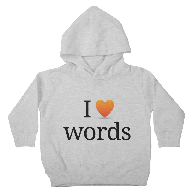 "The Wordnik ""I (heart) Words"" shirt Kids Toddler Pullover Hoody by wordnik's Artist Shop"
