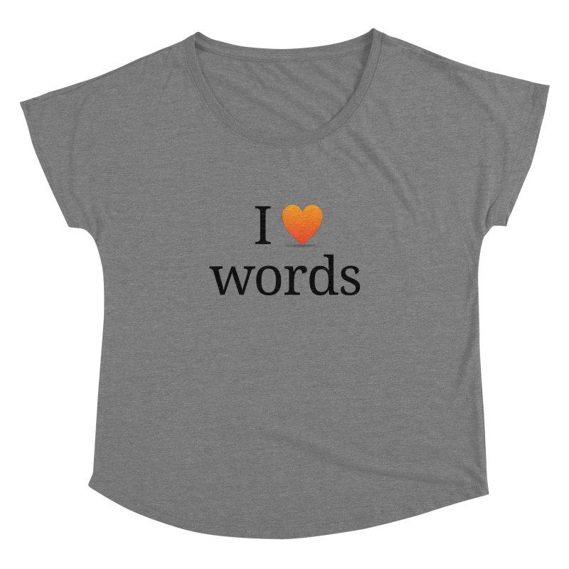 """The Wordnik """"I (heart) Words"""" shirt Women's Scoop Neck by wordnik's Artist Shop"""