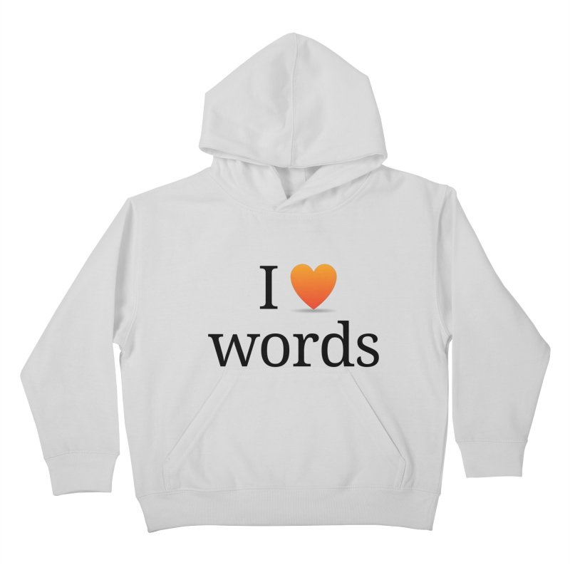 "The Wordnik ""I (heart) Words"" shirt Kids Pullover Hoody by wordnik's Artist Shop"