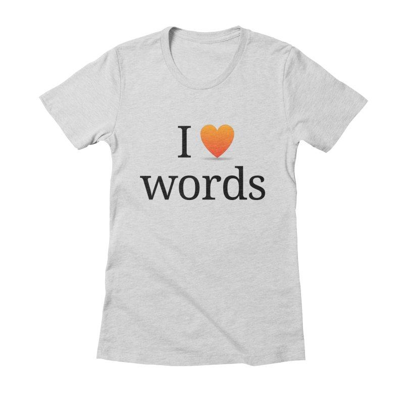 "The Wordnik ""I (heart) Words"" shirt Women's T-Shirt by wordnik's Artist Shop"