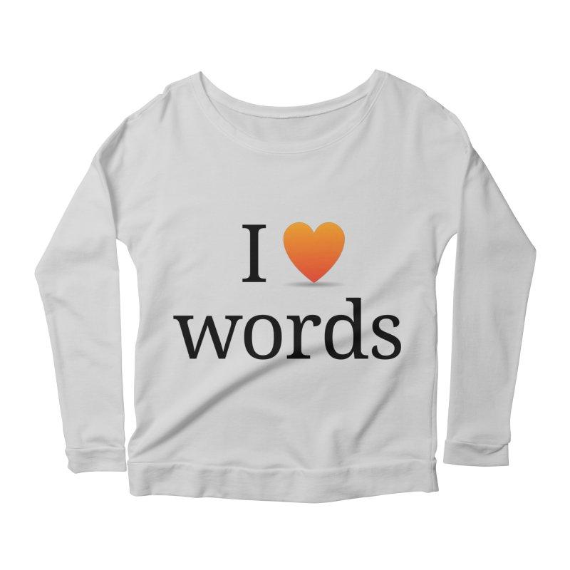 "The Wordnik ""I (heart) Words"" shirt Women's by wordnik's Artist Shop"