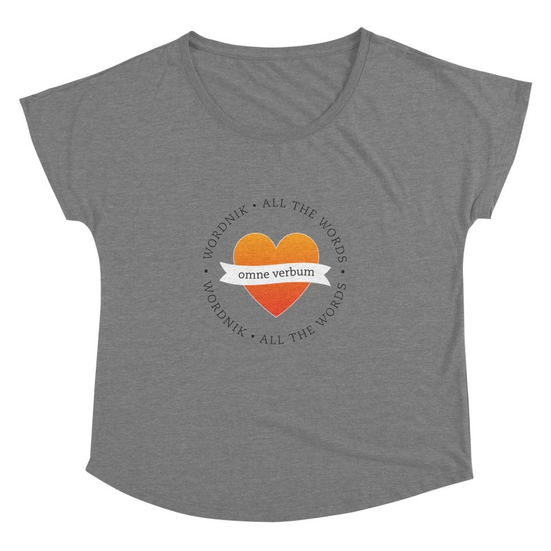 Omne Verbum—All The Words! Women's Dolman Scoop Neck by wordnik's Artist Shop
