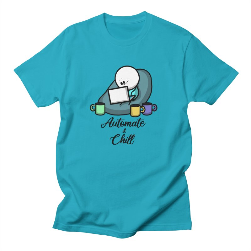 Automate and Chill Men's T-Shirt by Work Chronicles