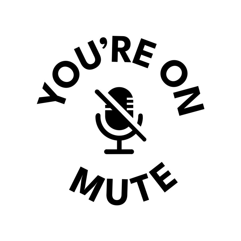 You're on Mute Accessories Mug by Work Chronicles